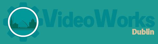 videoworks - dublin