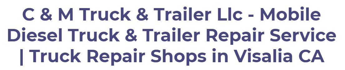 c & m truck & trailer llc