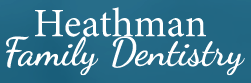 heathman family and cosmetic dentistry