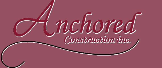 anchored construction inc