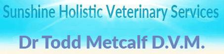 sunshine holistic veterinary services - dr. todd metcalf dvm