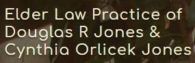 elder law practice of douglas r jones & cynthia orlicek jones