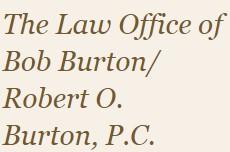 robert o. burton, p.c./the law office of bob burton