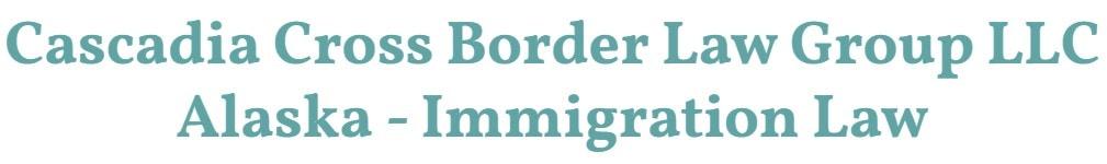 cascadia cross border law group llc alaska - immigration law