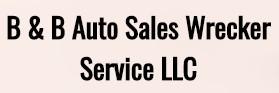 b & b auto sales wrecker service llc